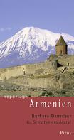 Barbara Denscher: Reportage Armenien. Im Schatten des Ararat ★★★★