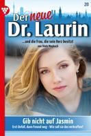 Viola Maybach: Der neue Dr. Laurin 20 – Arztroman ★★★★★