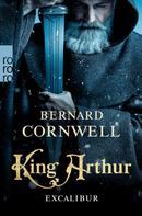 Bernard Cornwell: King Arthur: Excalibur ★★★★