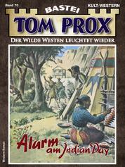 Tom Prox 70 - Western - Alarm am Indian Day