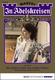 In Adelskreisen - Folge 42 - Die schöne Gräfin vom weißen Schloss