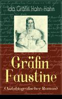 Ida Gräfin Hahn-Hahn: Gräfin Faustine (Autobiografischer Roman)