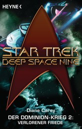 Star Trek - Deep Space Nine: Verlorener Friede - Der Dominion-Krieg 2 - Roman