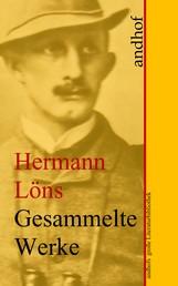 Hermann Löns: Gesammelte Werke - Andhofs große Literaturbibliothek