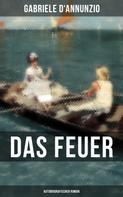 Gabriele d'Annunzio: Das Feuer (Autobiografischer Roman)