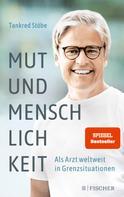 Dr. med. Tankred Stöbe: Mut und Menschlichkeit ★★★★★