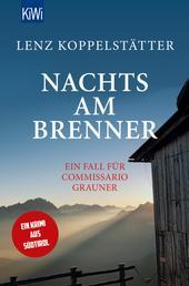 Nachts am Brenner - Ein Fall für Commissario Grauner