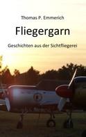 Thomas P. Emmerich: Fliegergarn ★★★★★