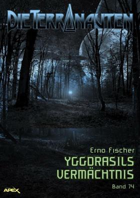 DIE TERRANAUTEN, Band 74: YGGDRASILS VERMÄCHTNIS