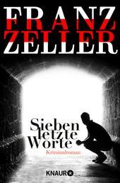 Sieben letzte Worte - Kriminalroman