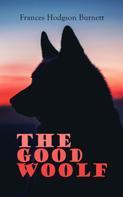 Frances Hodgson Burnett: The Good Wolf