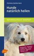 Christine Steinke-Beck: Hunde natürlich heilen ★★★★
