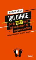 Fabian Vogt: 100 Dinge, die du NACH dem Tod auf keinen Fall verpassen solltest ★★★★★