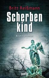 Scherbenkind - Kriminalroman