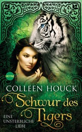 Schwur des Tigers - Eine unsterbliche Liebe - Kuss des Tigers 4: Roman