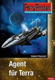 Planetenroman 1: Agent für Terra - Ein abgeschlossener Roman aus dem Perry Rhodan Universum