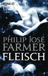 Fleisch - Drei Romane in einem Band