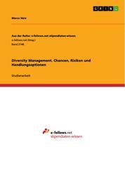 Diversity Management. Chancen, Risiken und Handlungsoptionen