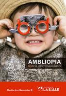 Martha Luz Bermúdez Ruiz: Ambliopía desde la optometría pediátrica