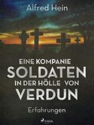Alfred Hein: Eine Kompanie Soldaten - In der Hölle von Verdun ★★★★★