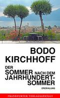 Bodo Kirchhoff: Der Sommer nach dem Jahrhundertsommer