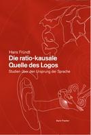 Hans Fründt: Die ratio-kausale Quelle des Logos