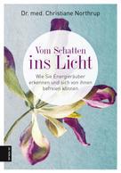 Dr. Med. Christiane Northrup: Vom Schatten ins Licht ★★★