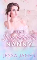 Jessa James: Seine jungfräuliche Nanny ★★★