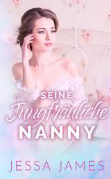 Seine jungfräuliche Nanny