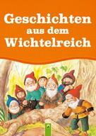Anne Suess: Geschichten aus dem Wichtelreich