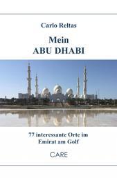 Mein ABU DHABI - 77 interessante Orte im Emirat am Golf