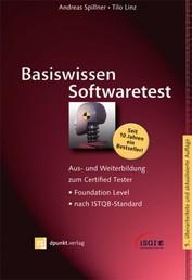 Basiswissen Softwaretest - Aus- und Weiterbildung zum Certified Tester - Foundation Level nach ISTQB-Standard