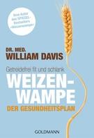 William Davis: Weizenwampe - Der Gesundheitsplan ★★★★