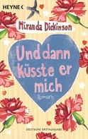 Miranda Dickinson: Und dann küsste er mich ★★★★