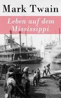 Mark Twain: Leben auf dem Mississippi
