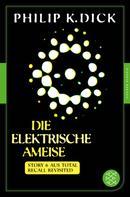 Philip K. Dick: Die elektrische Ameise ★★★★★