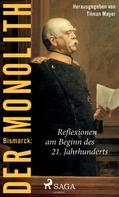 Tilman Mayer: Bismarck: Der Monolith - Reflexionen am Beginn des 21. Jahrhunderts