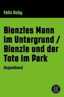 Felix Huby: Bienzles Mann im Untergrund / Bienzle und der Tote im Park ★★★★★