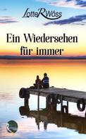 Lotte R. Wöss: Ein Wiedersehen für immer ★★★★