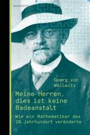 Georg von Wallwitz: Meine Herren, dies ist keine Badeanstalt ★★★★
