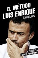 Lluís Lainz: El método Luis Enrique
