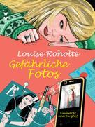 Louise Roholte: Gefährliche Fotos ★★★★★