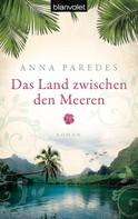 Anna Paredes: Das Land zwischen den Meeren ★★★★