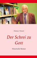 Dietmar Dressel: Der Schrei zu Gott