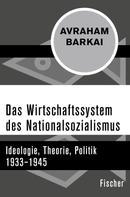 Avraham Barkai: Das Wirtschaftssystem des Nationalsozialismus