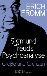 Sigmund Freuds Psychoanalyse – Größe und Grenzen - Greatness and Limitations of Freud's Thought