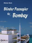 Dietmar Beetz: Blinder Passagier für Bombay