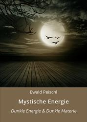 Mystische Energie - Dunkle Energie & Dunkle Materie