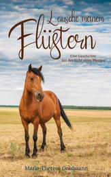 Lausche meinem Flüstern - Eine Geschichte aus der Sicht eines Pferdes