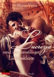 Lucrezia und ihr unwilliger Liebessklave